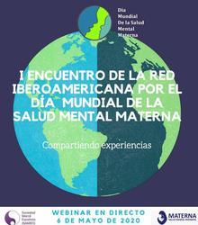 I Encuentro de la Red Iberoamericana por el Día Mundial de la Salud Mental Materna. Compartiendo experiencias
