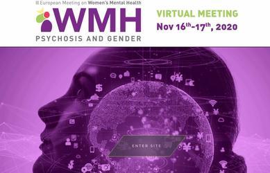 III European Meeting on Women's Mental Health: psychosis and gender