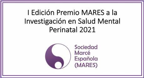 I Edición Premio MARES a la Investigación en Salud Mental Perinatal y Reproductiva 2021