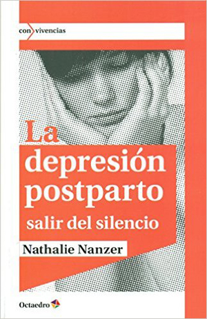 La Depresión Posparto. Salir del silencio